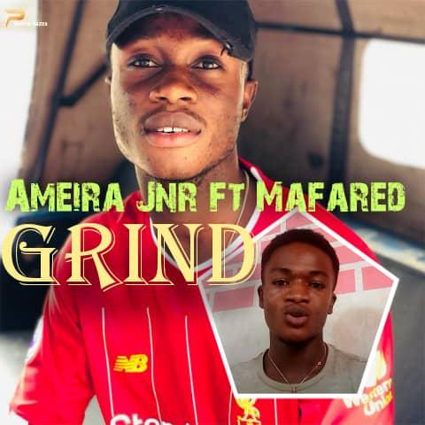 Ameira Jnr - Grind Ft. Mafared (Prod. by D. Flex)
