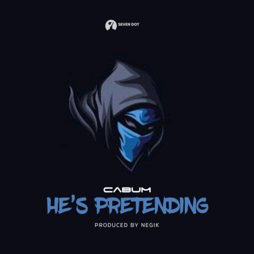Cabum – He's Pretending (Prod. by Negik)