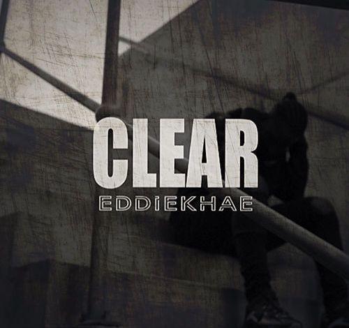 Eddie Khae – Clear (Freestyle)