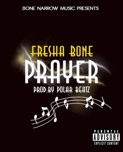 Fresha Bone - Prayer (Mixed By Polar Beatz gh)
