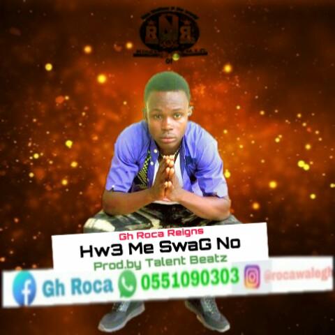 Gh Roca - Hw3 Me Swag No (Prod. By Talent Beatz)