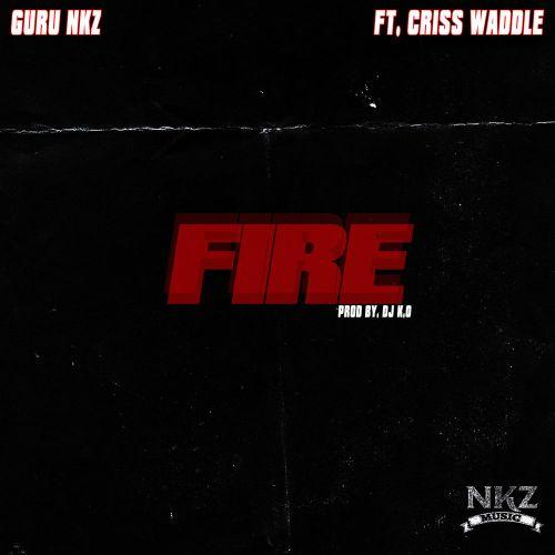 Guru – Fire ft Criss Waddle (Prod. by DJ K.O)