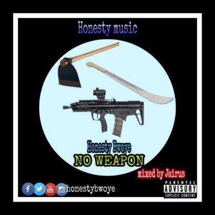 Honesty Bwoye - No Weapon (Mixed By Jairus)