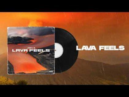 Joey B – Lava Feels