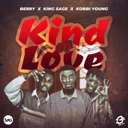 Kobby Berry x King Sage x Kobbi Young - Kind Of Love (Prod. By A.T.O)