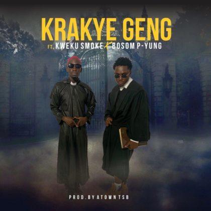 Kweku Smoke – Krakye Geng Ft Bosom P-Yung (Prod. By Atown TSB)