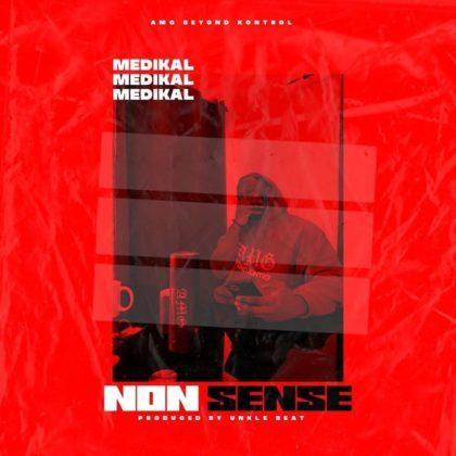 Medikal – Nonsense (Prod by UnkleBeatz)