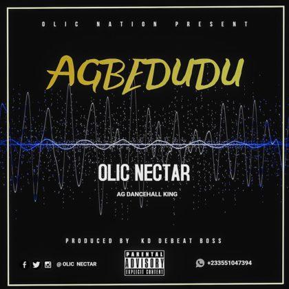 Olic Nectar - Agbedudu (Prod. By KD Debeat Boss)