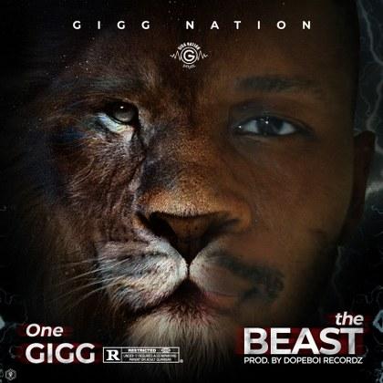 One - Gigg - The Beast (Prod. By Dopeboi Recordz)