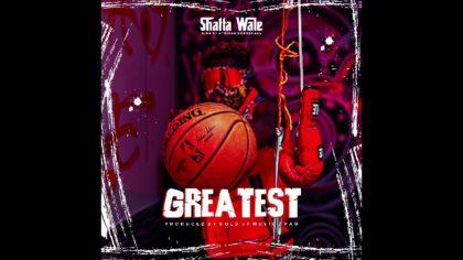 Shatta Wale – Greatest (Prod. By Paq)