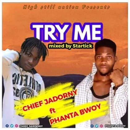 Chief Jadorny - Try Me Ft. Phanta Bwoy (Mixed By Startick)
