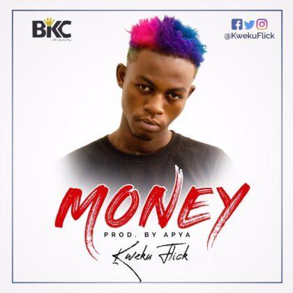 Kweku Flick – Money (Prod. By Apya)