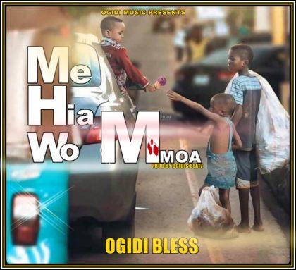 Ogidi Bless - Me Hia Wo Mmoa (Prod. By Ogidis Beatz)