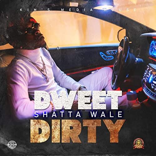 Shatta Wale – Dweet Dirty (Prod. by Kim's Media House)