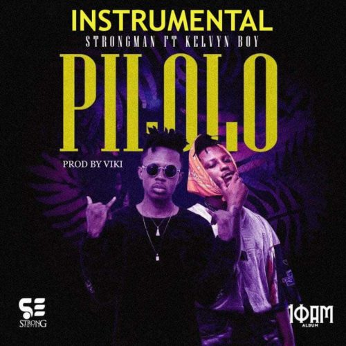Strongman ft Kelvyn Boy - Pilolo instrumental (Prod by VIKI)