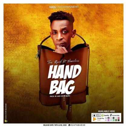 Too Much – Handbag Ft Homeless (Prod. By Jake on da beat)