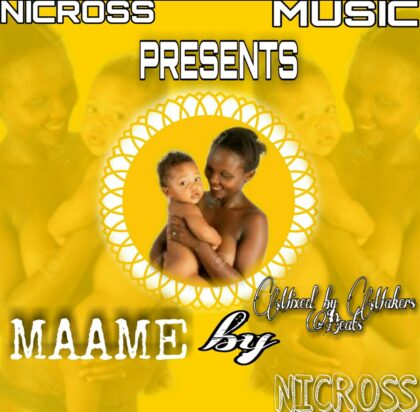 Nicross - Maame (Makers Beats)