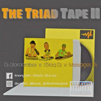 1Blaq DJ Ft. DJ Stardomboi x Messages DJ – The Triad Tape II