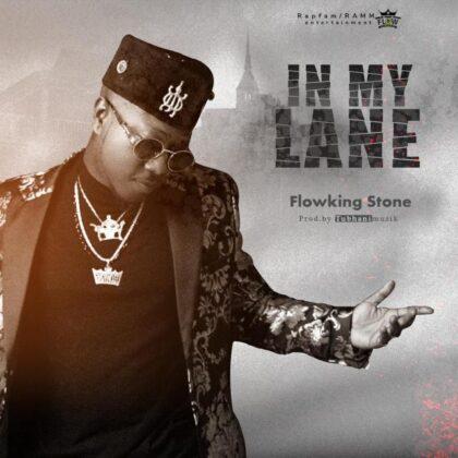 Flowking Stone – In My Lane (Prod. by Tubhani Muzik)