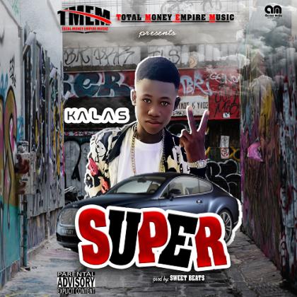 Kalas - Super (Prod. By Sweat Beatz)