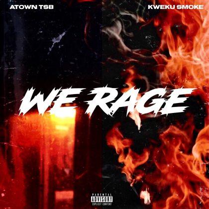 Kweku Smoke x Atown TSB – Rage