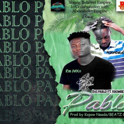 Ras Pablo - Pablo Ft. Abombelet (Prod. By Kopow Beat gad)