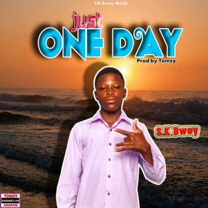 S.K Bwoy - Just One Day (Prod. By Tomzy)