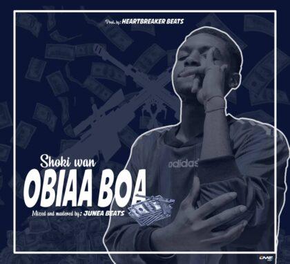 Shoki Wan - Obiaa Boa (Mixed and Mastered by Junea Bests)
