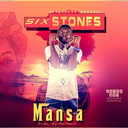 Six Stones – Mansa (Prod.By Methmix)