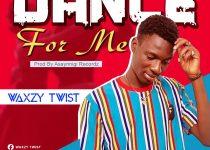 Waxzy Twist – Dance For Me (Prod by. Asaynnigi Records)