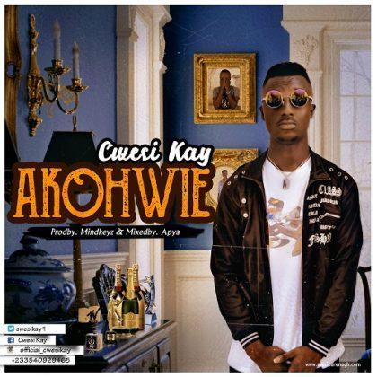 Cwesi Kay – Akohwie (Mixed By Apya)
