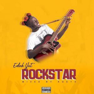 Edoh Yat – Rockstar (Mixed By Kueyx)