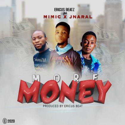 Ericus Beatz - More Money ft. Mimic x Jnaral (Prod. by Ericus Beat)