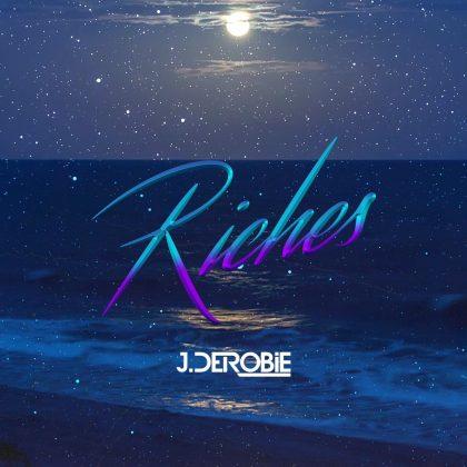 J.Derobie – Riches (Prod. by MOG)