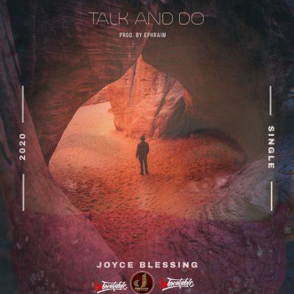 Joyce Blessing – Talk and Do (Prod. by Ephraim)