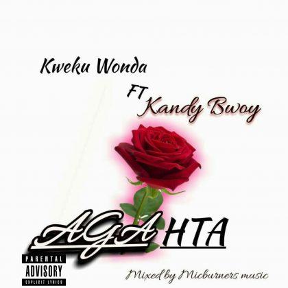 Kweku Wonda – Agatha ft Kandy bwoy (Mixed by Micburnerz Music)