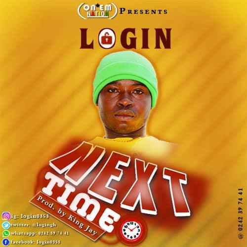 Login – Next Time (Prod. by King Jay)