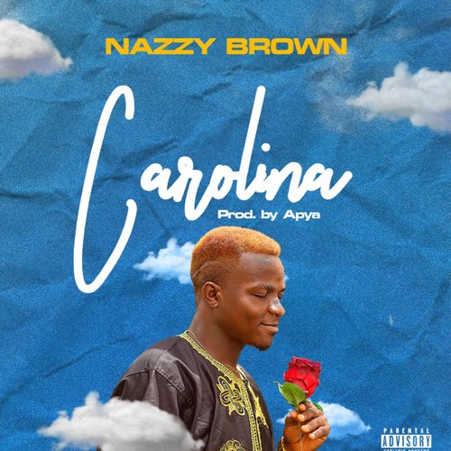 Nazzy Brown – Carolina (Prod. By Apya)