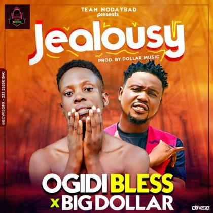 Ogidi Bless - Jealousy Ft Big Dollar [Prod. By Dollar Music]