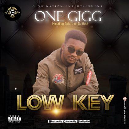 One Gigg – Low Key (Mixed by GatorsOnDeMix)