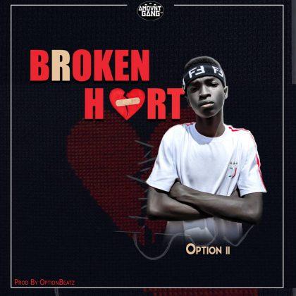 Option II - Broken Heart (Prod.By OptionBeatz)