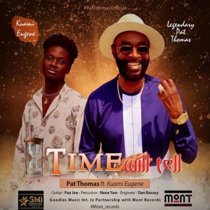 Pat Thomas – Time Will Tell ft. Kuami Eugene