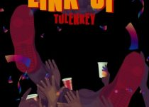 Tulenkey – Link Up (Prod. by MOG)