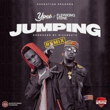 Ypee – Jumping (Remix) ft. Flowking Stone (Prod. by SickBeatz)