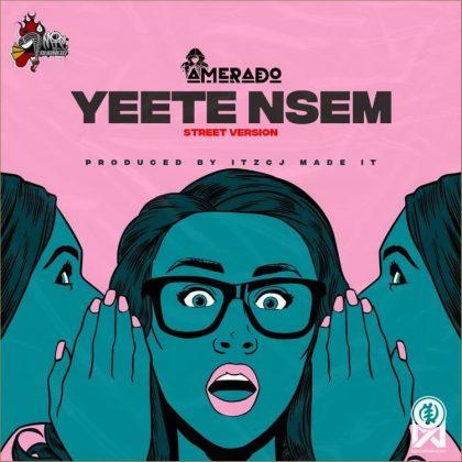 Amerado – Yeete Nsem (Street Version)