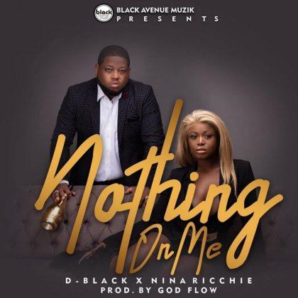 D-Black – Nothing On Me Ft Nina Ricchie
