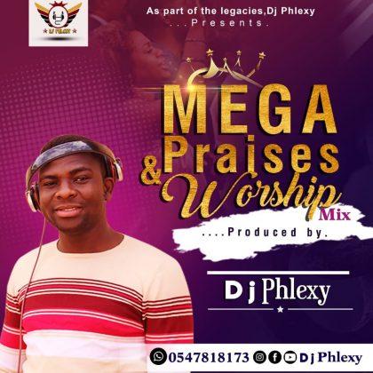 DJ Phlexy – Mega Praises & Worship
