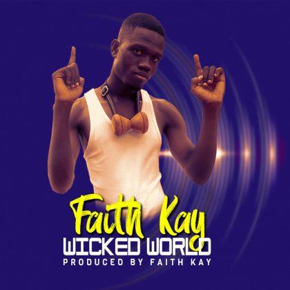 Faith Kay – Wicked World (Prod. By Faith Kay)