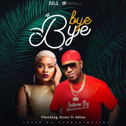 Flowking Stone – Bye Bye ft. Adina (Prod. by TubhaniMuzik)