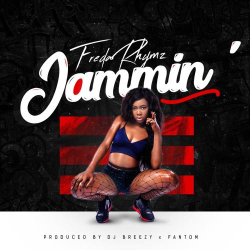 Freda Rhymz – Jammin (Prod. by Dj Breezy)